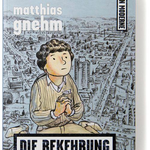 matthias_gnehm_die_bekehrung_a
